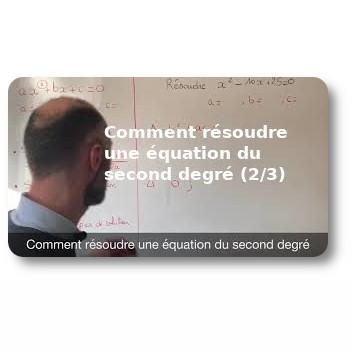 Comment résoudre une équation du second degré (2/3)