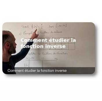 Comment étudier la fonction inverse