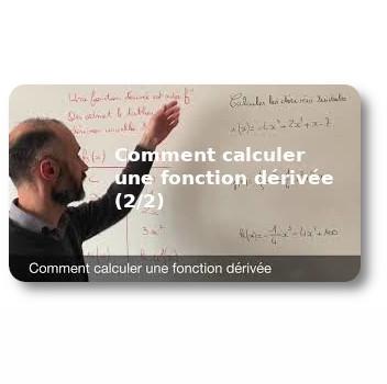 Comment calculer une fonction dérivée (2/2)