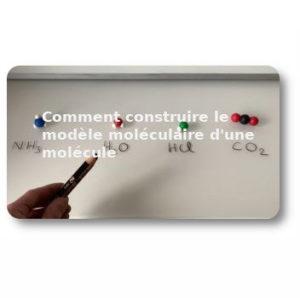 Comment construire le modèle moléculaire d'une molécule