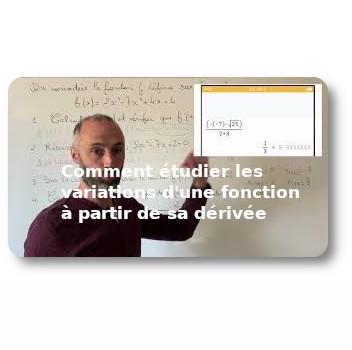 Comment étudier les variations d'une fonction à partir de sa dérivée