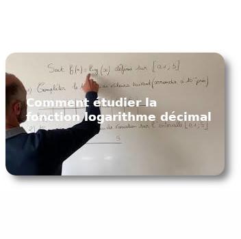 Comment étudier la fonction logarithme décimal
