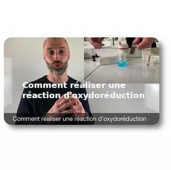 Comment réaliser une réaction d'oxydoréduction